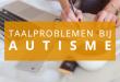 taalproblemen-bij-autisme